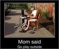 אמא אמרה לי לשחק בחוץ